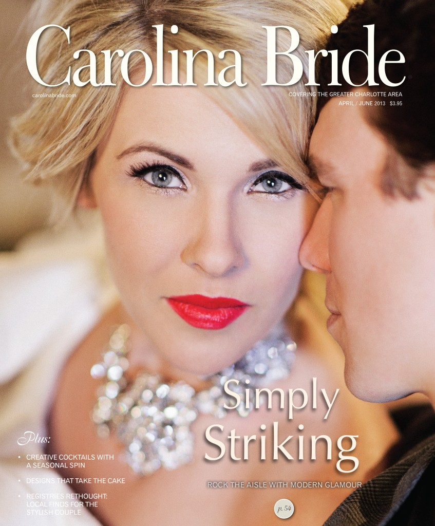 CBRIDE APR JUN COVER photo 847x1024 rachel & jeremys charlotte wedding photography featured in carolina bride magazine